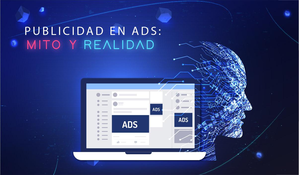 Publicidad en ADS: Mito o Realidad